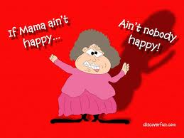 If Mama aint happy